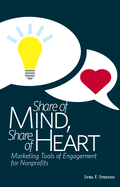 Share of Mind, Share of Heart: Marketing Tools of Engagement for Nonprofits book by Sybil F. Stershic